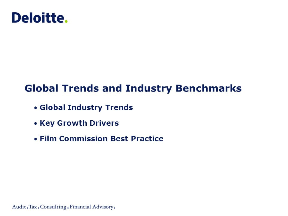 Global Trends and Industry Benchmarks Global Industry Trends Key Growth Drivers Film Commission Best Practice