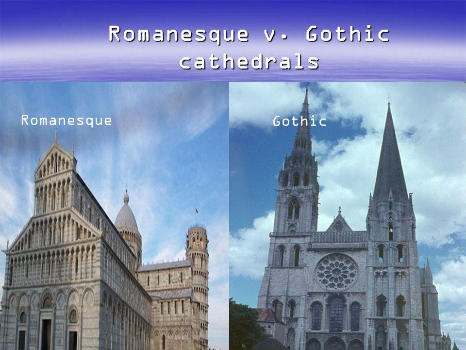 Romanesque v  Gothic cathedrals Romanesque Gothic  - ppt