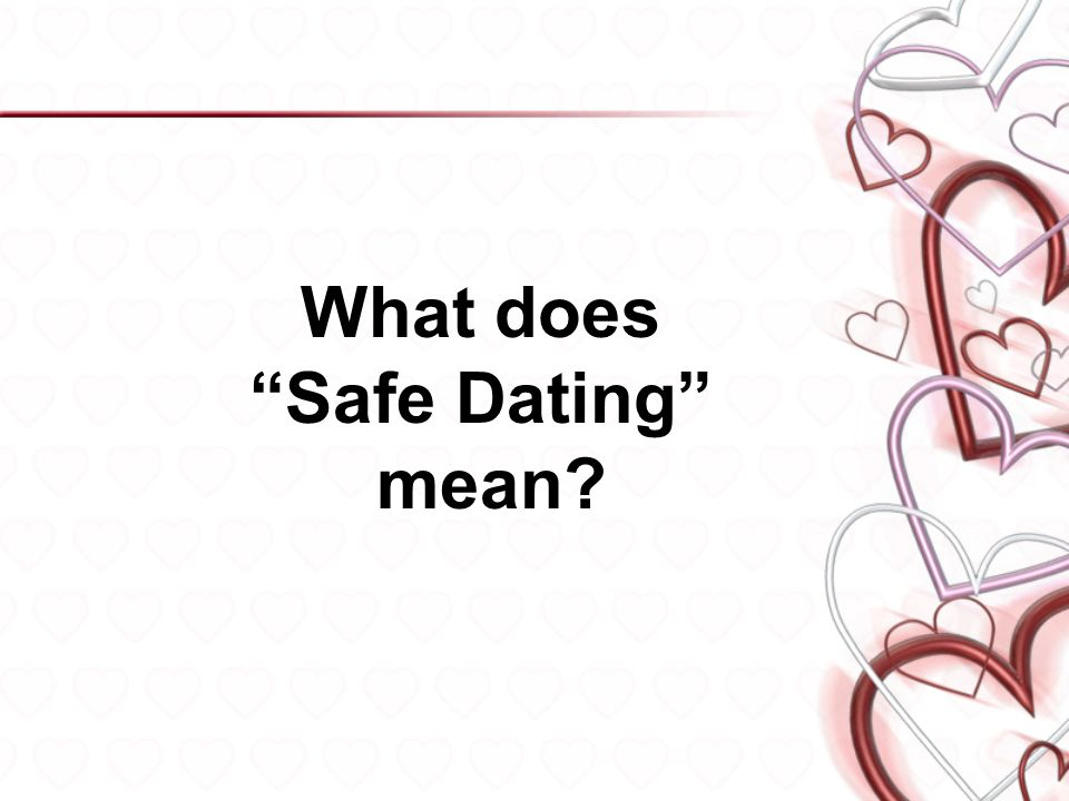 what is safe dating