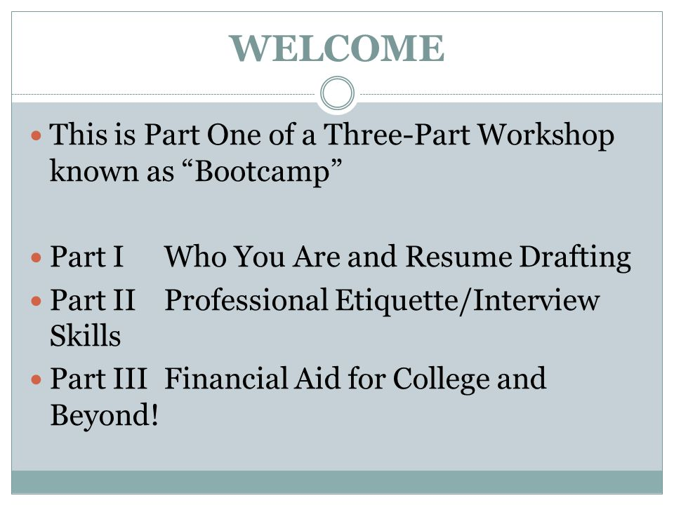 """WELCOME This is Part One of a Three-Part Workshop known as """"Bootcamp ..."""