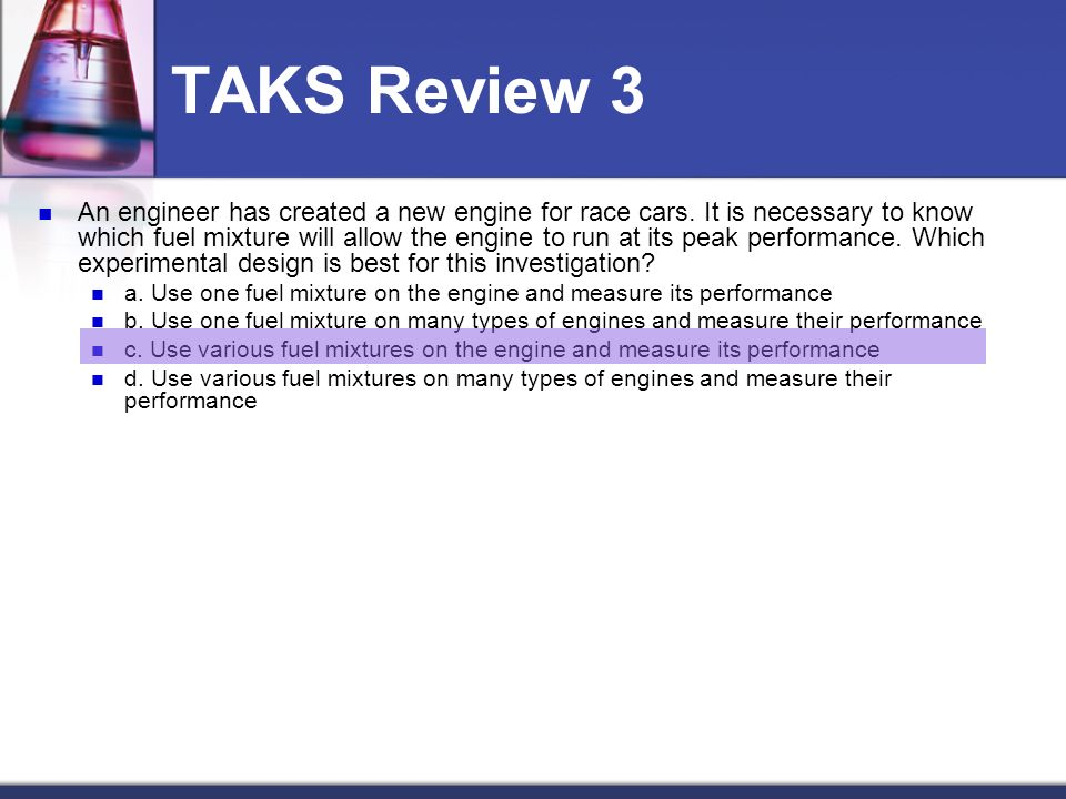 TAKS Review 3 An engineer has created a new engine for race cars.