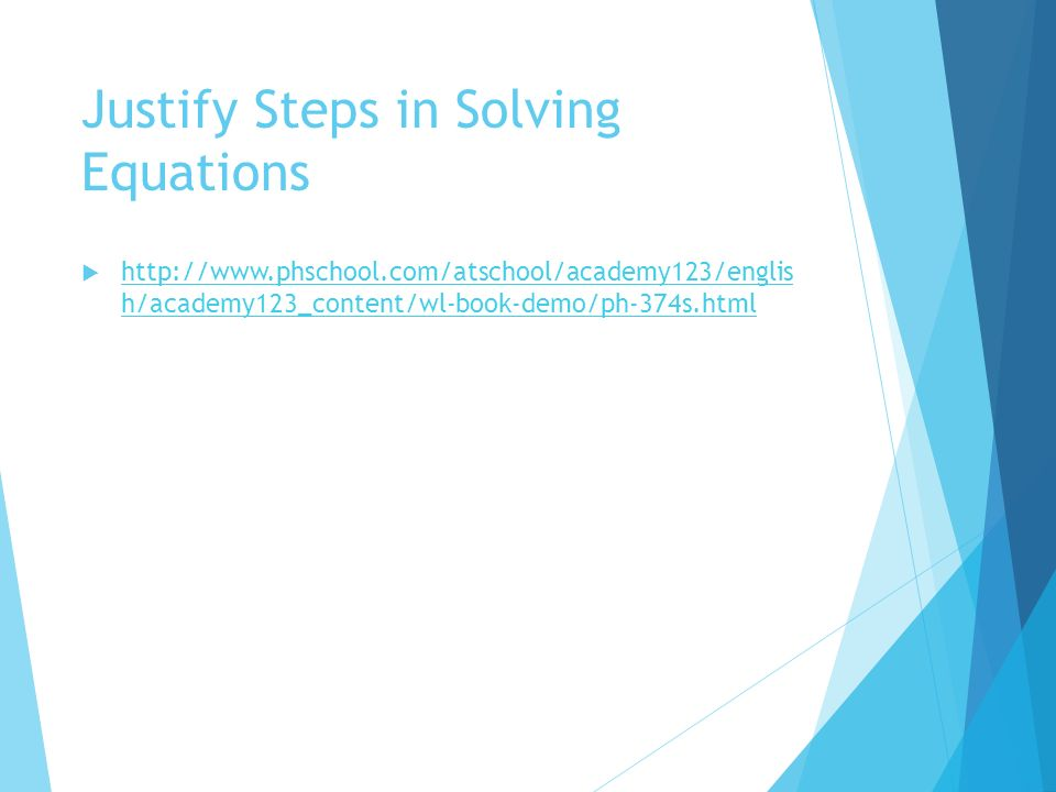 Justify Steps in Solving Equations    h/academy123_content/wl-book-demo/ph-374s.html   h/academy123_content/wl-book-demo/ph-374s.html