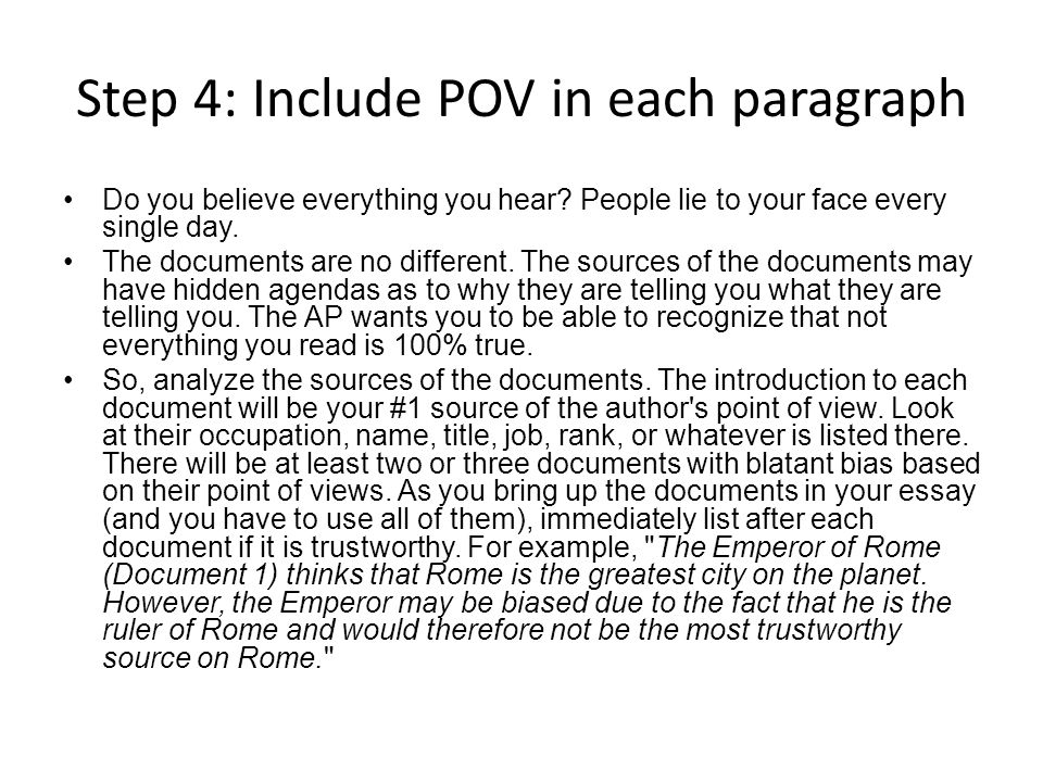 Step 4: Include POV in each paragraph Do you believe everything you hear.