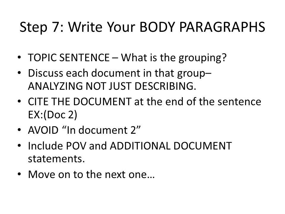 Step 7: Write Your BODY PARAGRAPHS TOPIC SENTENCE – What is the grouping.