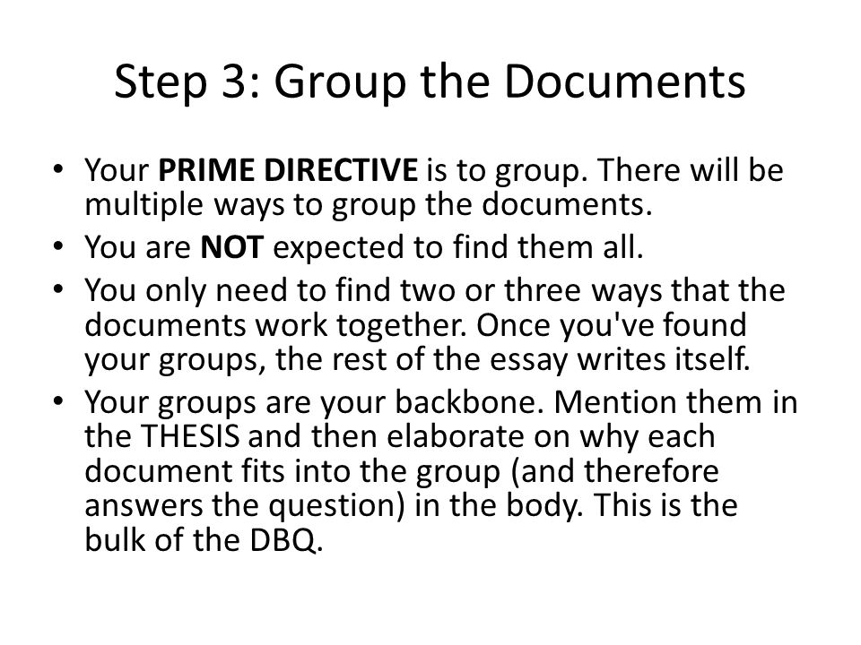 Step 3: Group the Documents Your PRIME DIRECTIVE is to group.