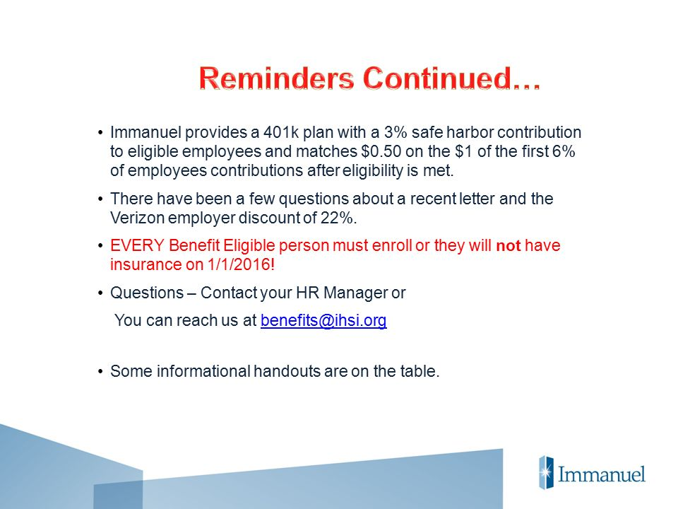 Immanuel provides a 401k plan with a 3% safe harbor contribution to eligible employees and