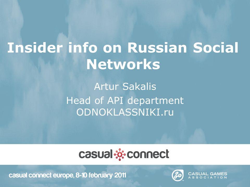Insider info on Russian Social Networks Artur Sakalis Head of API