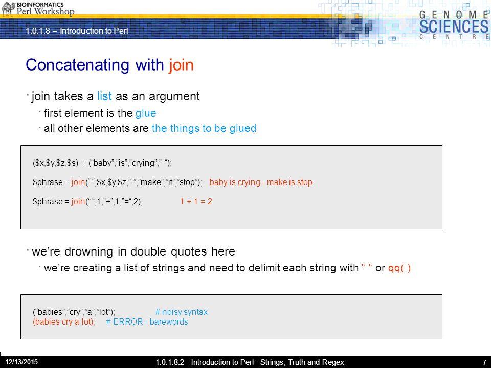 Introduction to Perl 12/13/ Introduction to Perl - Strings, Truth
