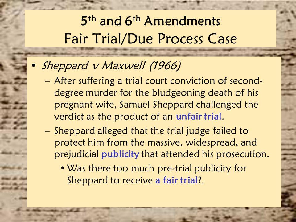 5 Th And 6 Th Amendments Fair Trial Due Process Case Sheppard V Maxwell