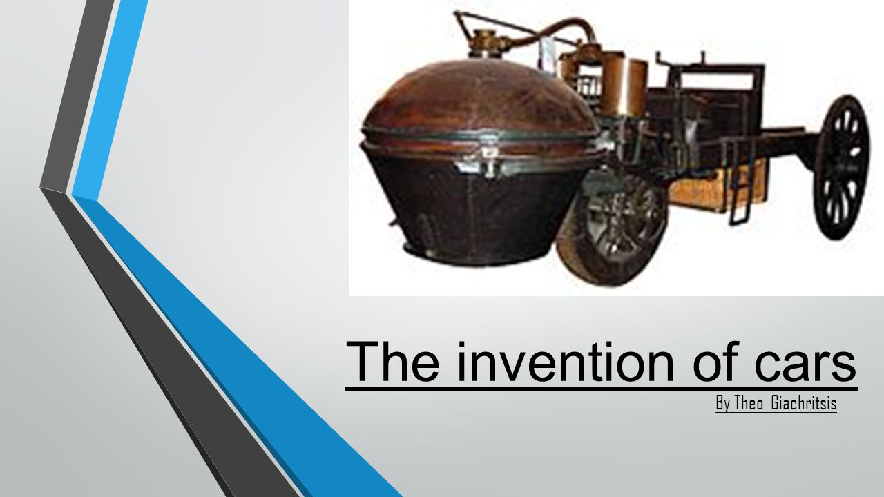 The invention of cars By Theo Giachritsis. Early cars In 1768 the ...
