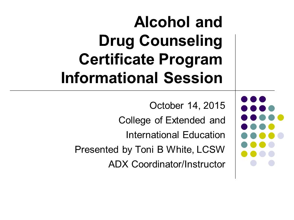 Alcohol And Drug Counseling Certificate Program Informational