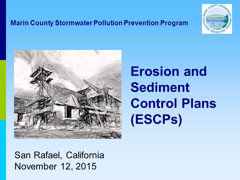 Erosion and Sediment Control Plans (ESCPs) San Rafael, California ...