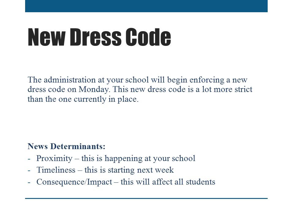 New Dress Code The administration at your school will begin enforcing a new dress code on Monday.