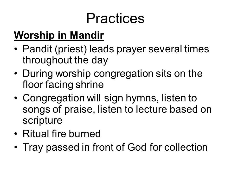 Hindu Worship  Worship Hindus believe that worship = good karma Veda
