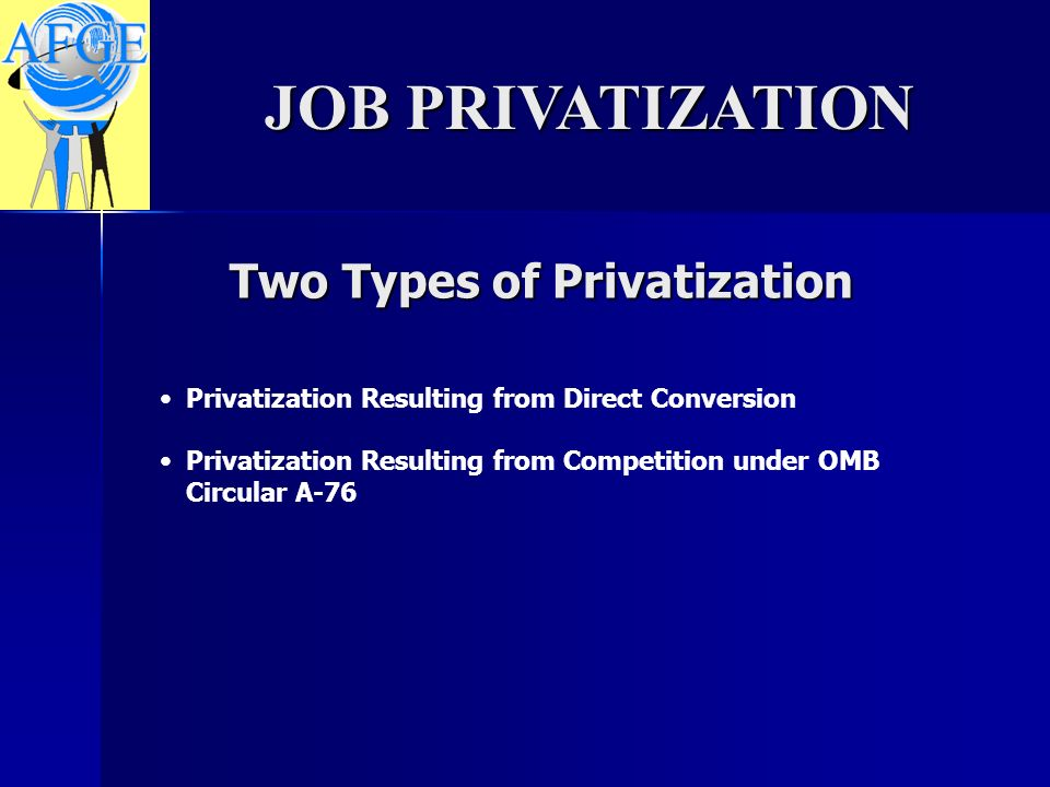 State of Affairs JOB PRIVATIZATION The federal government