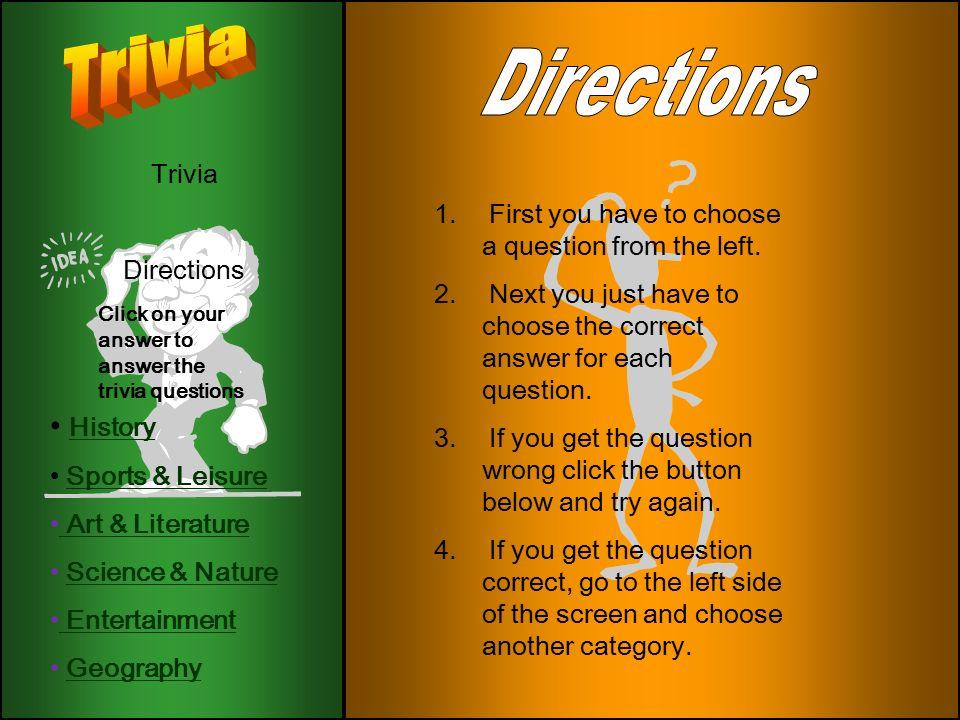 Trivia Directions History Sports & Leisure Art & Literature