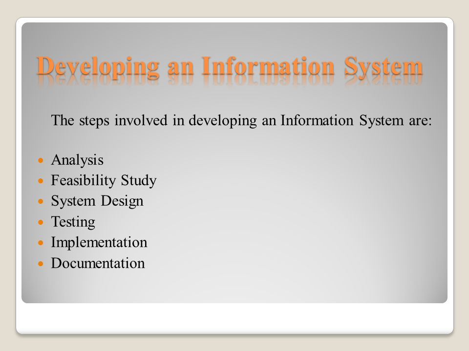 The Steps Involved In Developing An Information System Are Analysis Feasibility Study System Design Testing Implementation Documentation Ppt Download