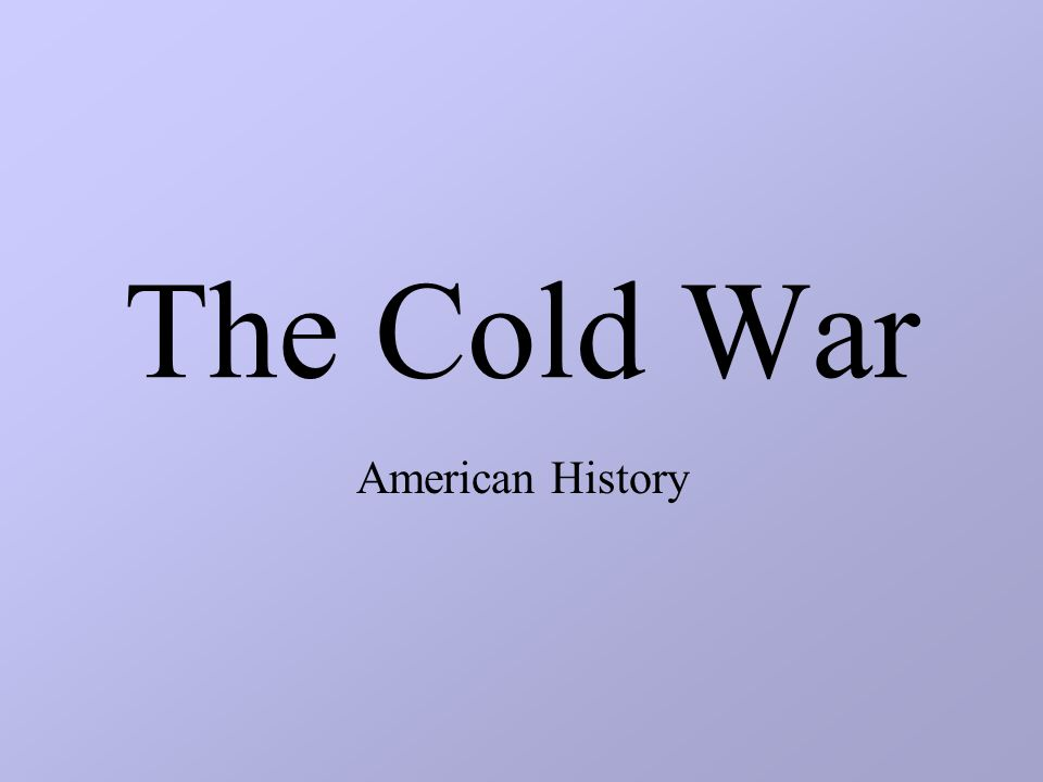 The Cold War American History
