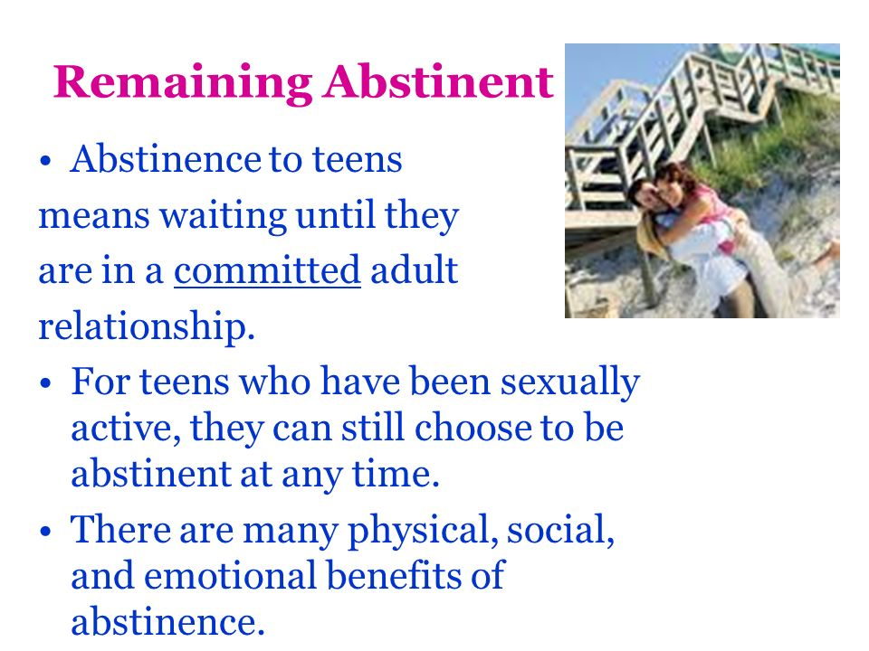 What are three benefits of remaining sexually abstinent