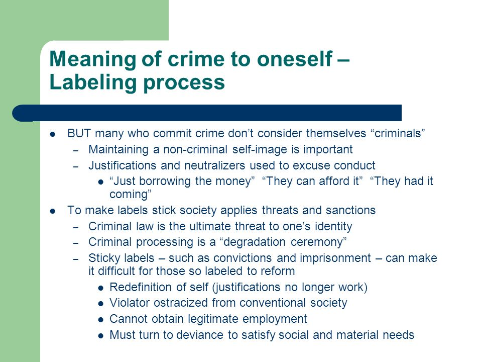 Labeling Theories And The Meaning Of Crime Meaning Of Crime To The