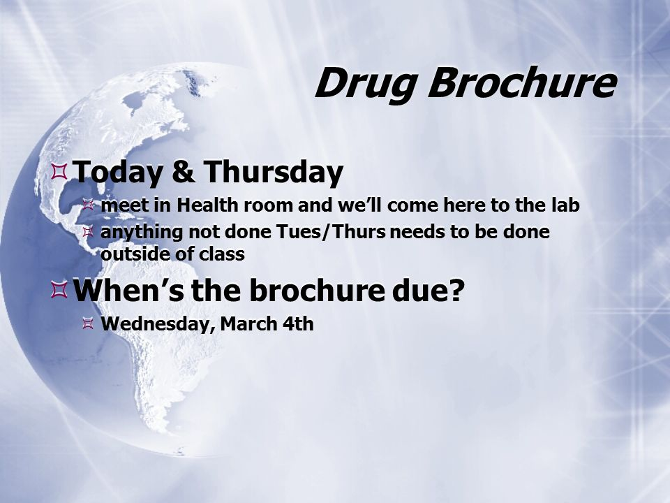 Drug Brochure  Today & Thursday  meet in Health room and we\'ll ...