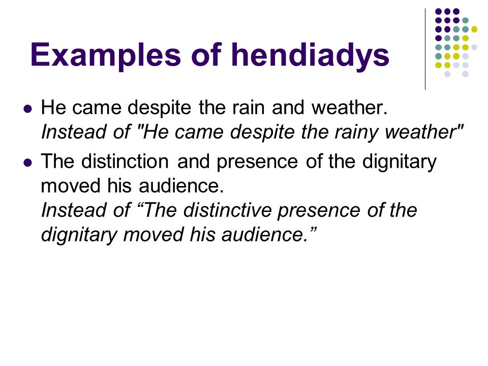 Hendiadys (-as cool as anaphora? ). What is hendiadys? Hen-di'-a.