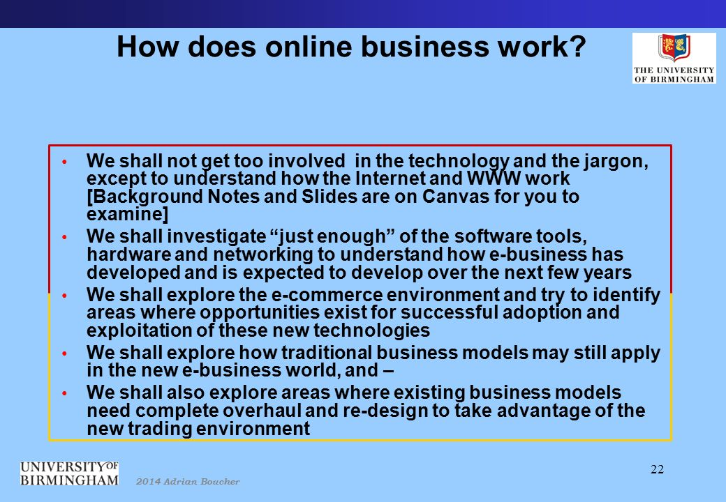 2014 Adrian Boucher 22 How does online business work.