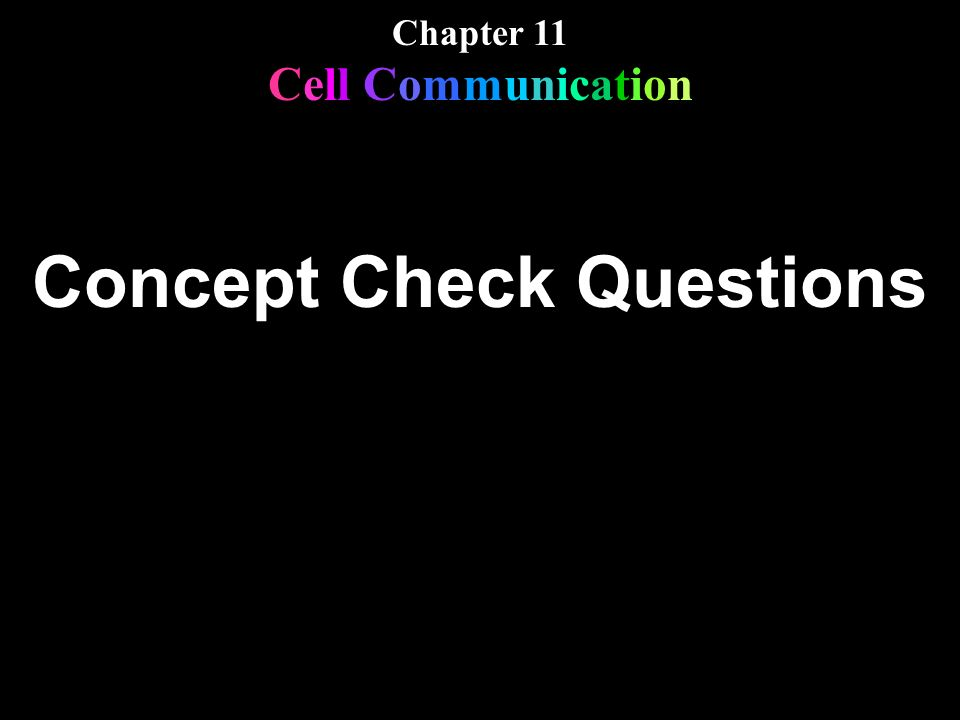 Chapter 11 Cell Communication Concept Check Questions Chapter 11