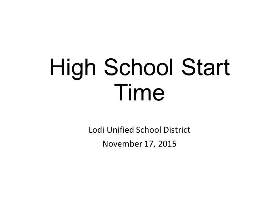 High School Start Time Lodi Unified School District November 17 Ppt