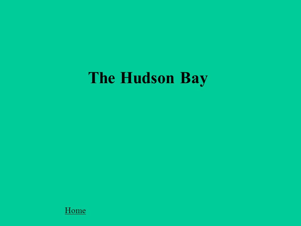 The Hudson Bay Home