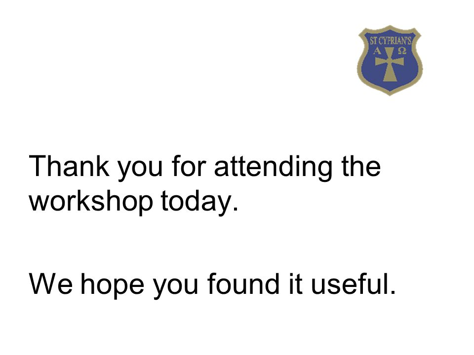Thank you for attending the workshop today. We hope you found it useful.