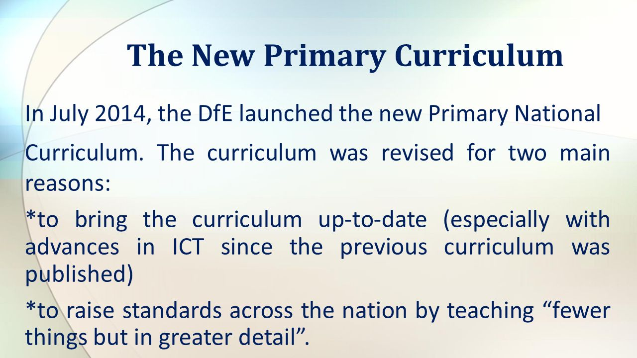 In July 2014, the DfE launched the new Primary National Curriculum.