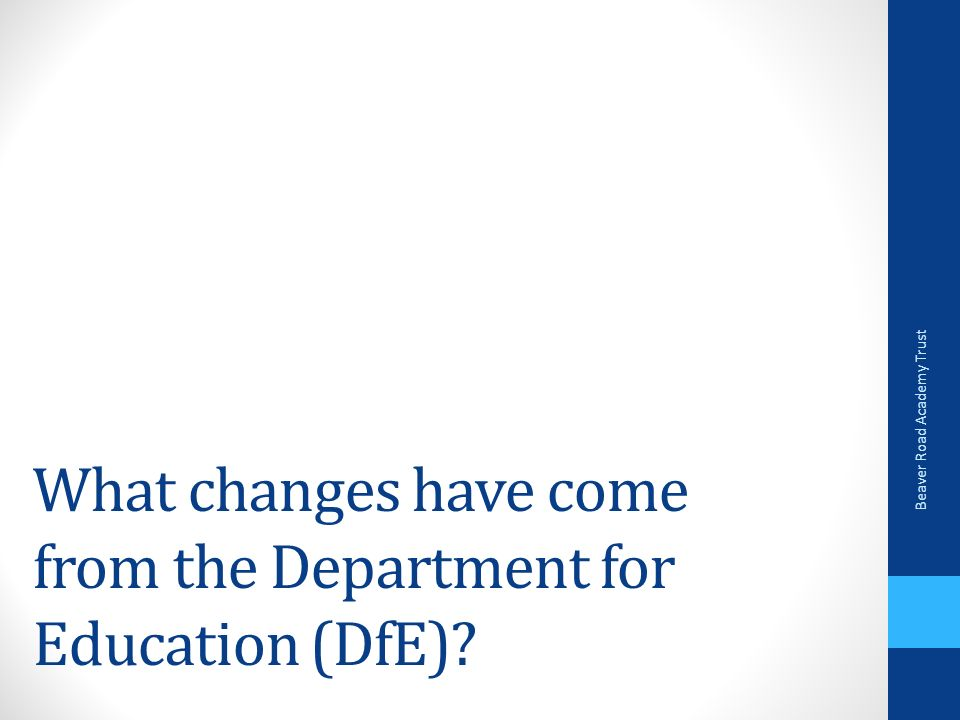 What changes have come from the Department for Education (DfE) Beaver Road Academy Trust
