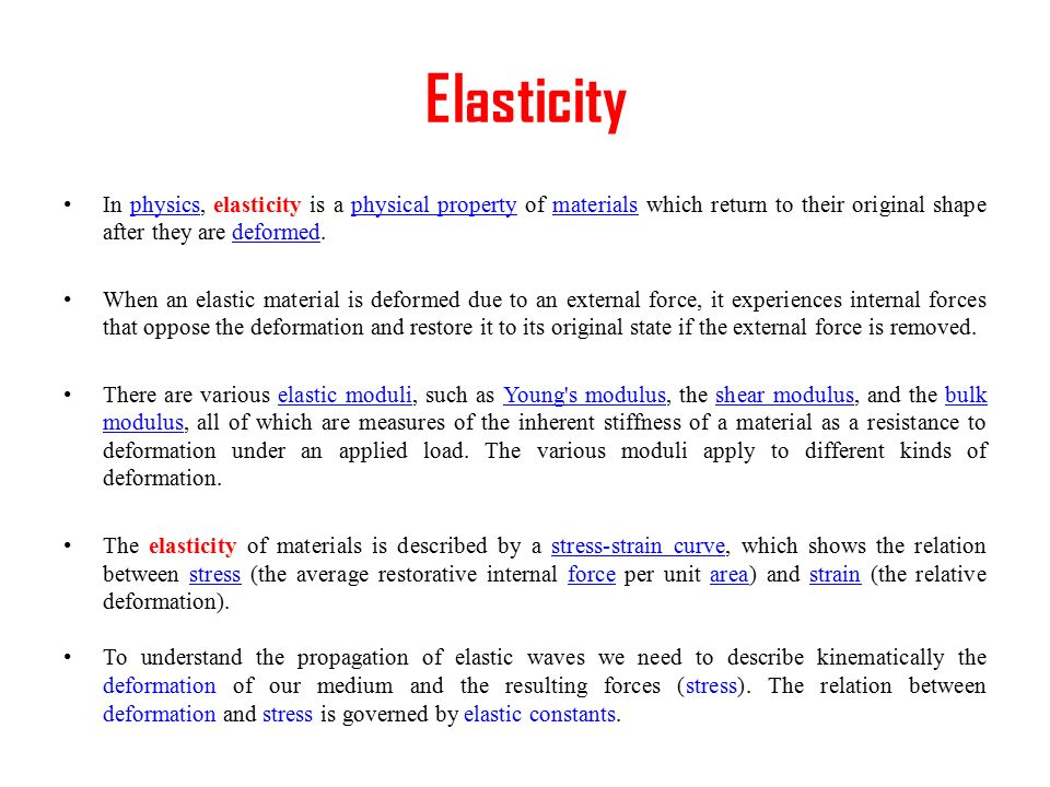 Elasticity I Ali K Abdel Fattah Elasticity In Physics Elasticity Is A Physical Property Of Materials Which Return To Their Original Shape After They Ppt Download