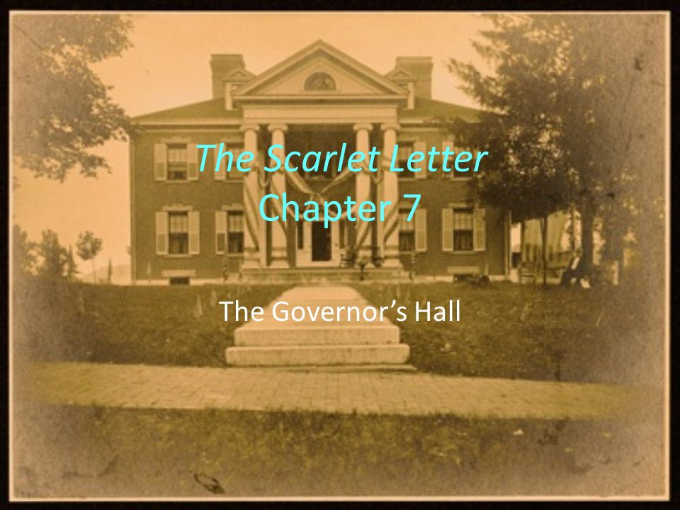 The Scarlet Letter Chapter 7 The Governor s Hall ppt