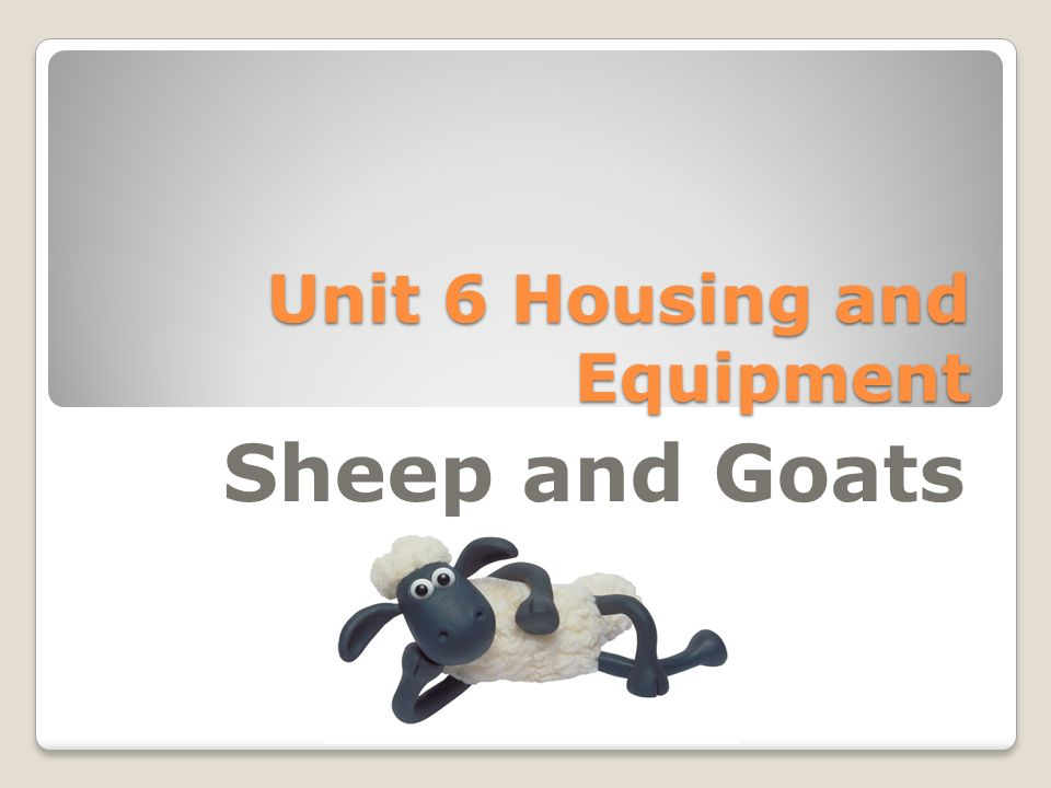 Unit 6 Housing and Equipment Sheep and Goats  Sheep/Goats 1  Corrals
