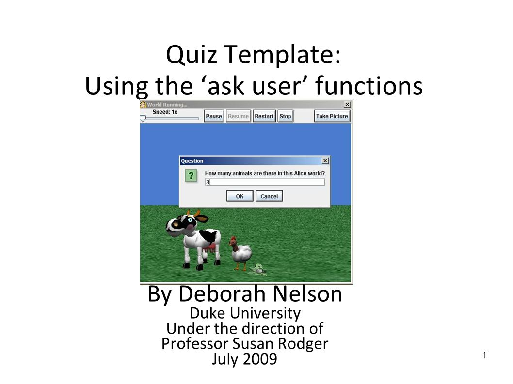 1 Quiz Template: Using the 'ask user' functions By Deborah Nelson