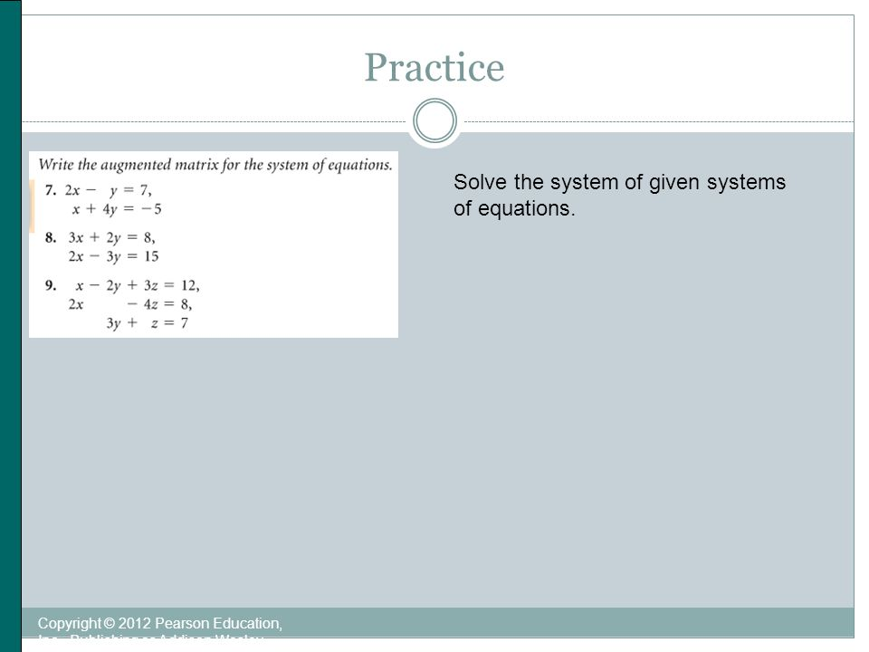 Solve systems of equations using matrices copyright 2012 pearson 11 practice fandeluxe Choice Image
