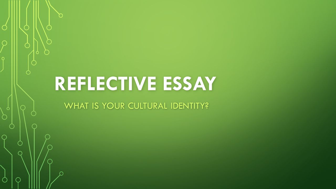How To Write A Research Essay Thesis  Reflective Essay What Is Your Cultural Identity Examples Of Thesis Statements For Argumentative Essays also Examples Thesis Statements Essays Reflective Essay What Is Your Cultural Identity  Ppt Download Essay On Pollution In English
