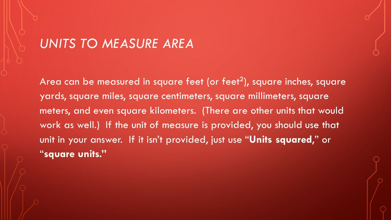 Units To Measure Area Area Can Be Measured In Square Feet Or Feet 2
