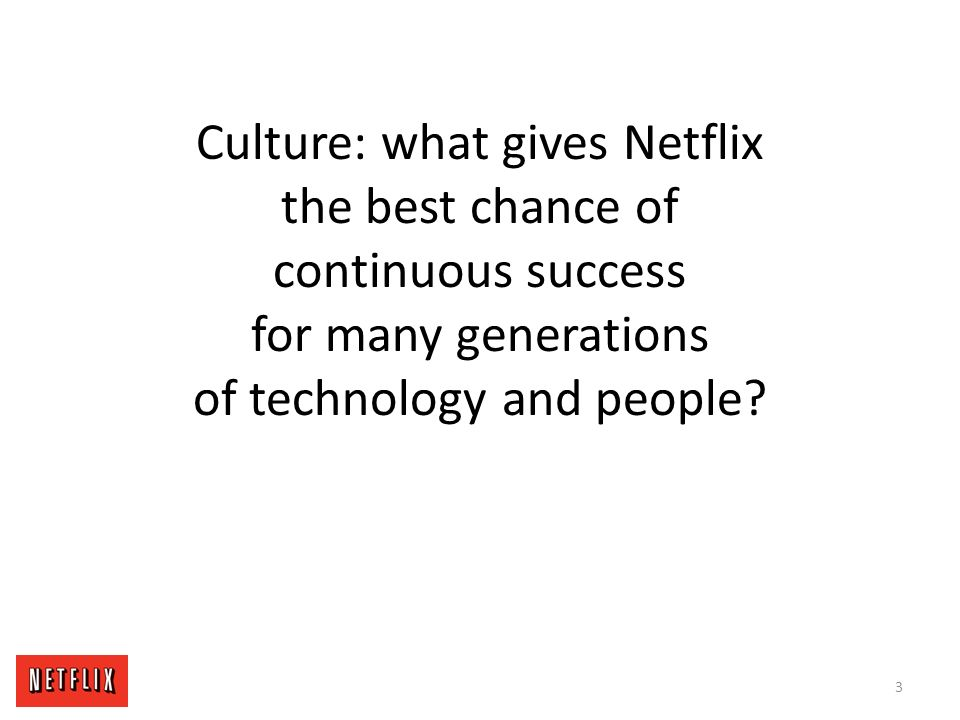 culture what gives netflix the best chance of continuous success for many generations of technology