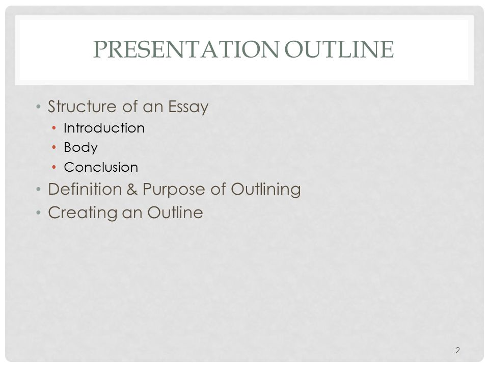 The Benefits Of Learning English Essay  Presentation Outline Structure Of An Essay Introduction Body Conclusion  Definition  Purpose Of Outlining Creating An Outline  Business Essay Structure also Essay About High School Writing A Wellstructured Essay Essay Structure And Outlining Ppt  High School Essays Topics