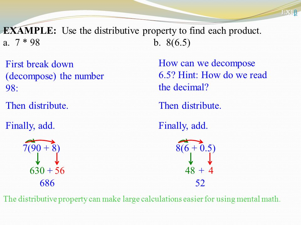 Now why would one ever use the distributive property to solve 2(4 + 3).