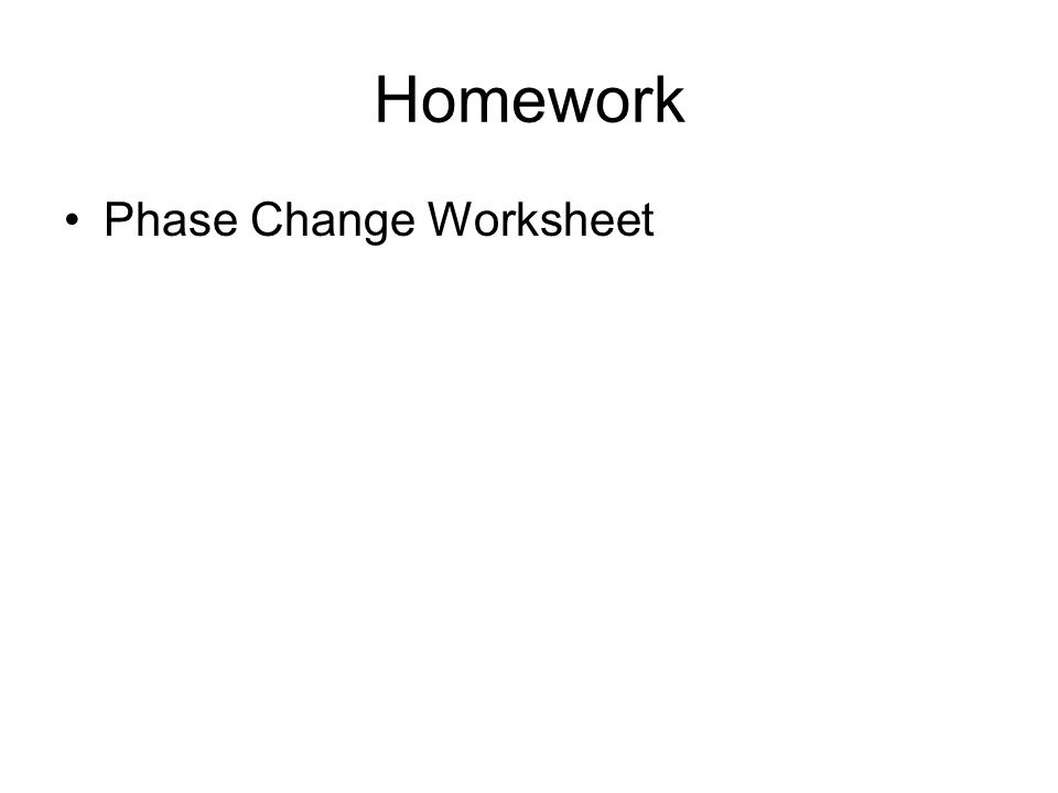 Chemistry Nov 16 Warm Up Name The Different Phase Changes Of A. 14 Homework Phase Change Worksheet. Worksheet. Phase Change Worksheet At Mspartners.co