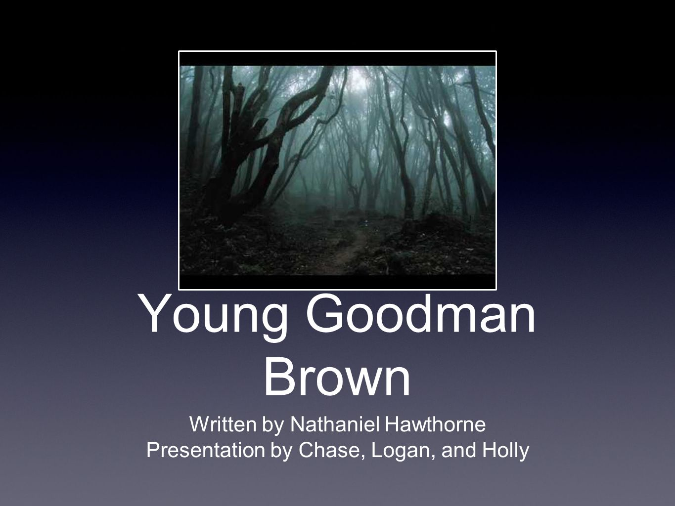 Young Goodman Brown Written By Nathaniel Hawthorne Presentation By