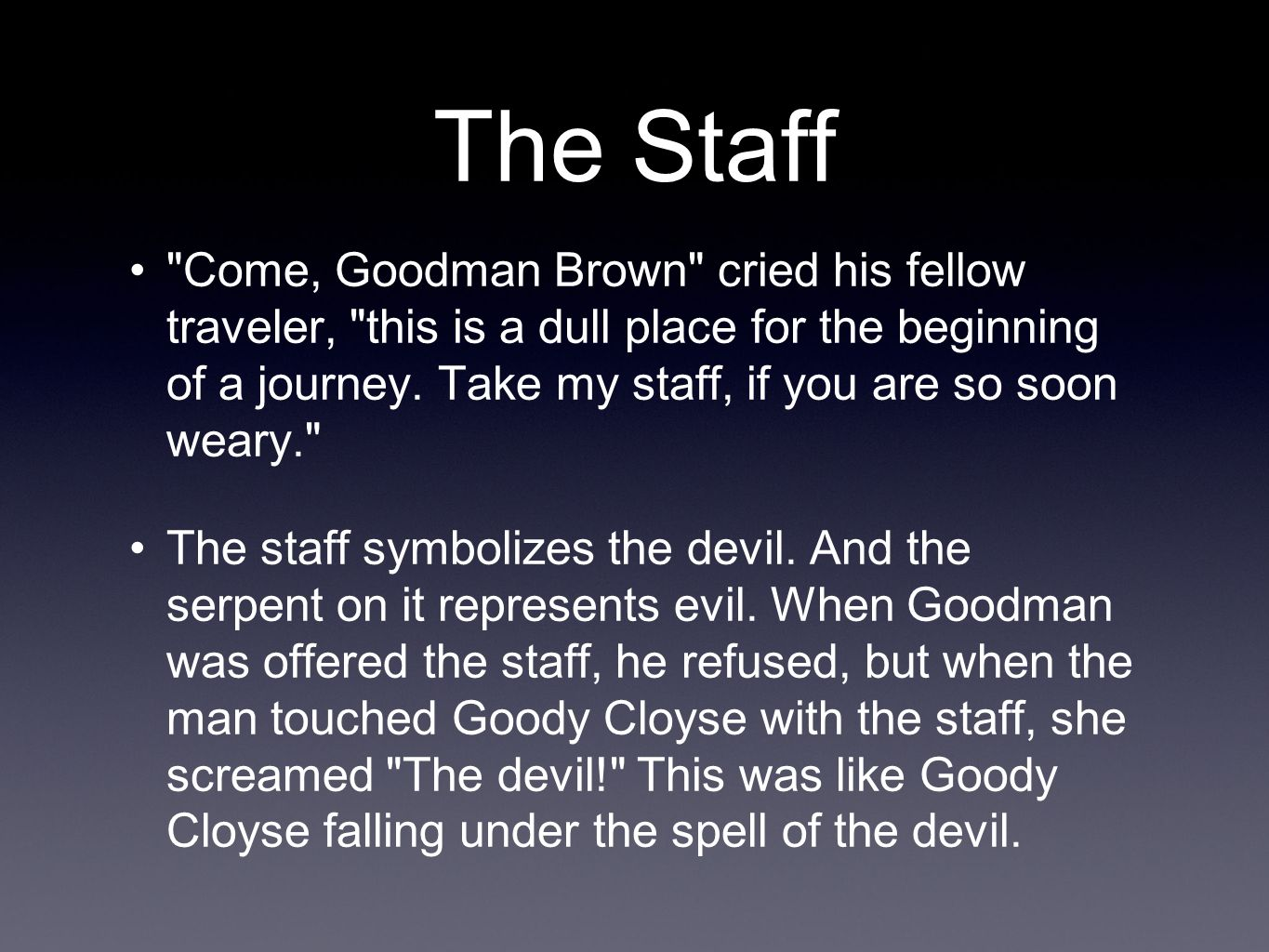 the theme of young goodman brown Young goodman brown: the main character of this story he is having a crisis with faith and is being tempted by the devil the man (devil): he is the person who brown goes to meet in the forest and does the tempting on young goodman brown he can appear as different people and represents the.