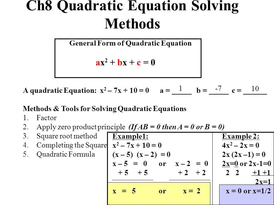 Ch8 Quadratic Equation Solving Methods General Form Of Quadratic