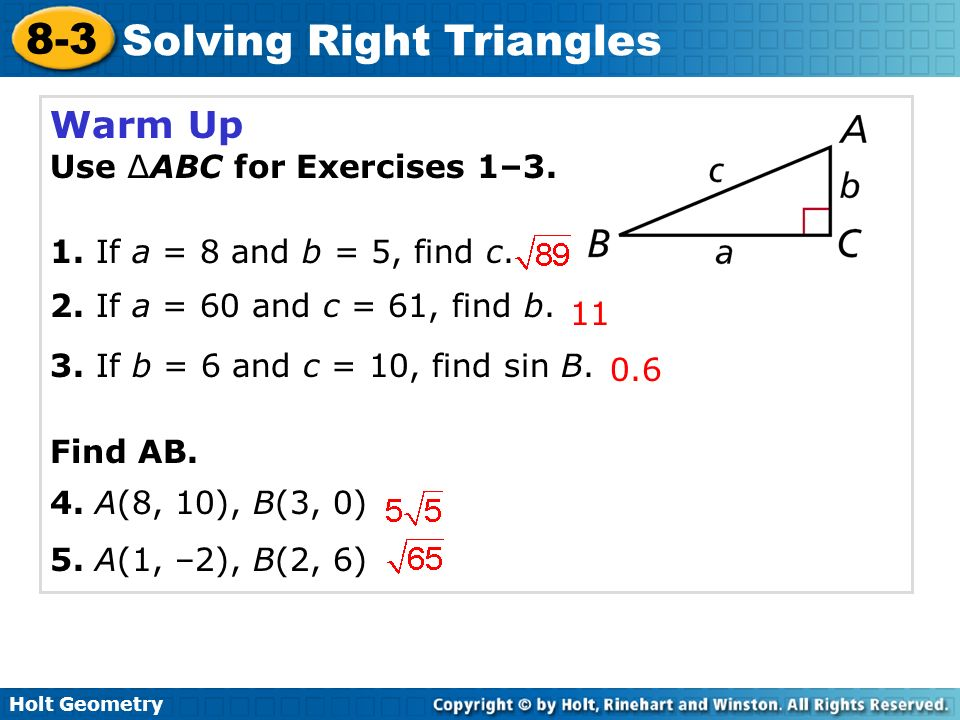 Holt Geometry 8-3 Solving Right Triangles Warm Up Use ∆ABC for ...