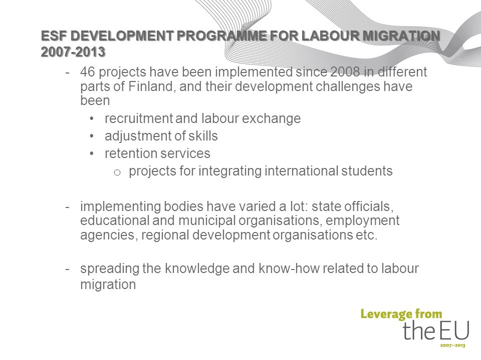 ESF DEVELOPMENT PROGRAMME FOR LABOUR MIGRATION projects have been  implemented since 2008 in different parts of cac4a60928