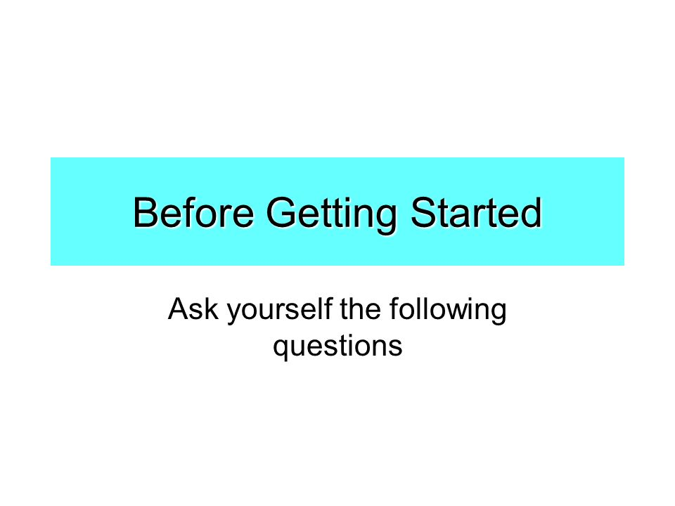 How to Create a Resume. Before Getting Started Ask yourself the ...
